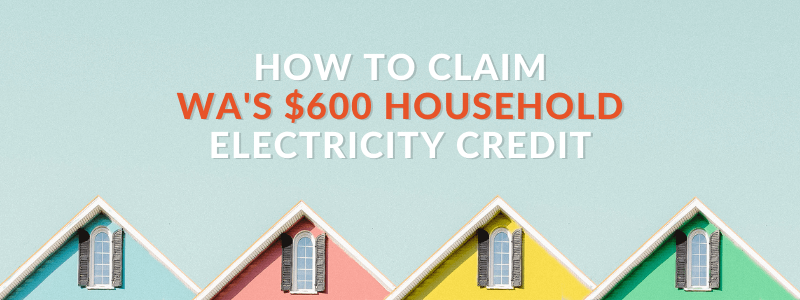 How to Claim WA's $600 Household Electricity Credit Before March 31.